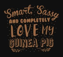 Smart, Sassy and completely love my guinea pig Baby Tee
