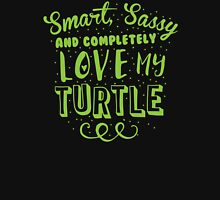 Smart, Sassy and completely love my turtle Womens Fitted T-Shirt