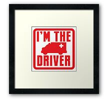 I'm the ambulance DRIVER in red Framed Print