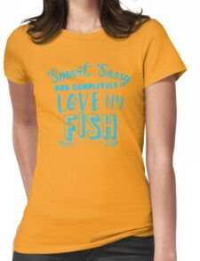 Smart, Sassy and completely love my FISH Womens Fitted T-Shirt
