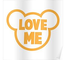LOVE ME teddy bear shape Poster