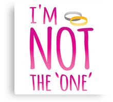 NO I'm not the one' with rings (NO marriage proposals!) Canvas Print