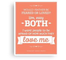Dunder Mifflin The Office - Michael Scott Feared or Loved Canvas Print