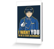 I Want You to be a State Alchemist Greeting Card