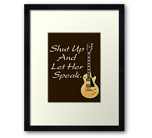 Shut up and let her speak Framed Print