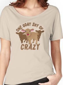 One goat shy of CRAZY Women's Relaxed Fit T-Shirt