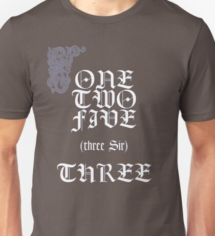 Three shall be the number... Unisex T-Shirt