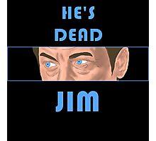 He's Dead, Jim! Photographic Print