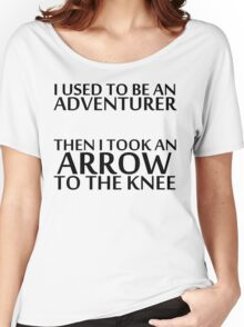 I Used to be an Adventurer, Then I took an Arrow to the Knee Women's Relaxed Fit T-Shirt