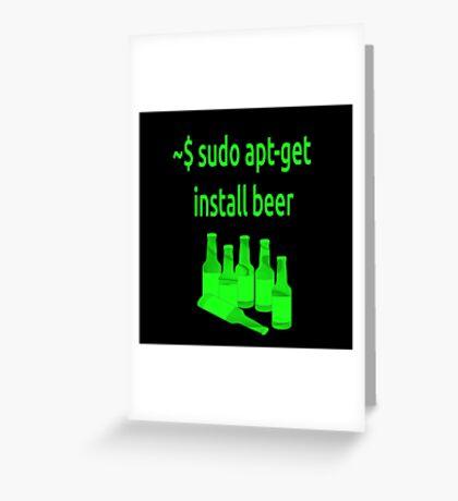Linux sudo apt-get install beer Greeting Card