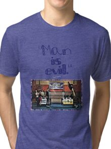 "Community ""Man is Evil""  Tri-blend T-Shirt"