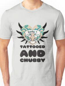 Tattooed & Chubby - Body + Unisex T-Shirt
