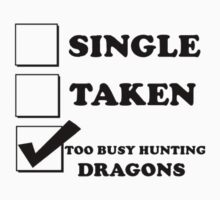 too busy hunting dragons T-Shirt