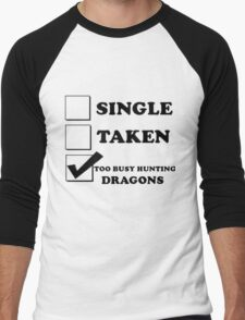 too busy hunting dragons Men's Baseball ¾ T-Shirt