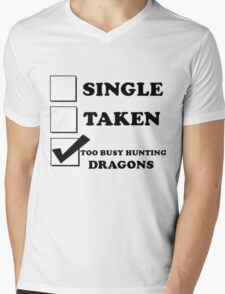 too busy hunting dragons Mens V-Neck T-Shirt