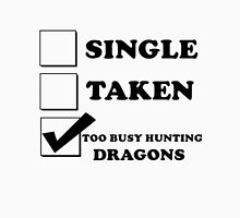 too busy hunting dragons Unisex T-Shirt