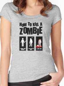 How To Kill A Zombie Women's Fitted Scoop T-Shirt