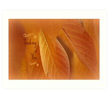 Thinking of You ~ Leaves  Art Print