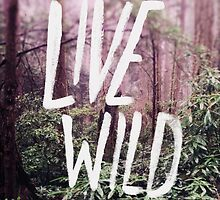 Live Wild: Oregon by Leah Flores