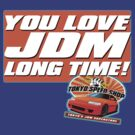 Love JDM Long Time by JDMSwag