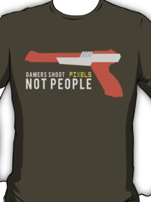 Gamers Shoot Pixels T-Shirt