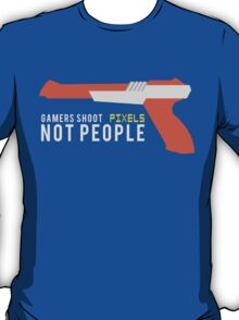 Gamers Shoot Pixels T-Shirt