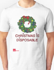 Christmas is... DISPOSABLE T-Shirt