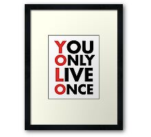 You Only Live Once YOLO Framed Print