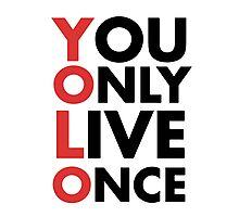 You Only Live Once YOLO Photographic Print