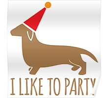 I like to PARTY cute little dachshund puppy dog Poster