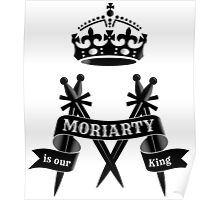 Moriarty is our King Poster