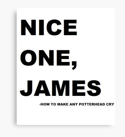 Nice one. James! Canvas Print