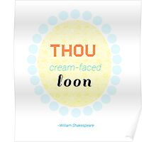 Thou Cream-Faced Loon Flower Quote Poster