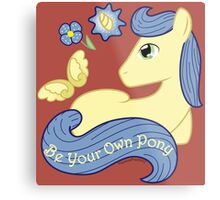 Be Your Own Pony (Gentlemen) Metal Print