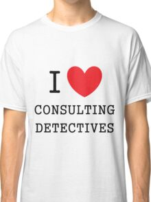 I Love Consulting Dectives Classic T-Shirt