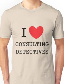 I Love Consulting Dectives Unisex T-Shirt