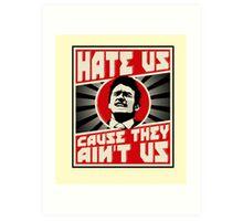 Hate us! Art Print