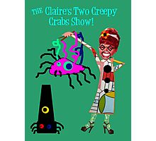 The Claire's Two Creepy Crabs Show! Photographic Print