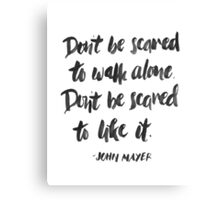 Don't Be Scared Canvas Print
