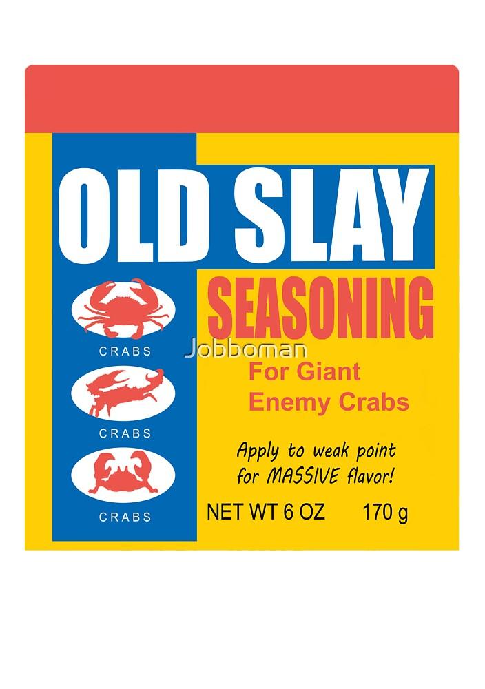 Old Slay by Jobboman