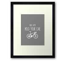 Rule #59 – Hold your line Framed Print