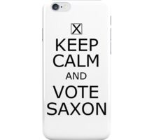 Keep Calm and Vote Saxon! iPhone Case/Skin