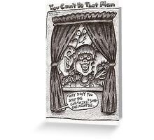 You Can't Do That Man Comic Strip 23 Greeting Card