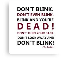 DON´T BLINK Canvas Print