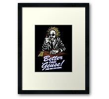 Better Call 'Geuse! Framed Print