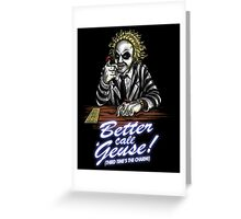 Better Call 'Geuse! Greeting Card