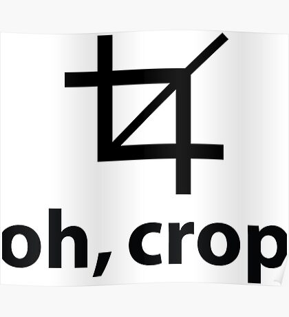 Oh Crop Poster