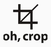 Oh Crop by lolotees