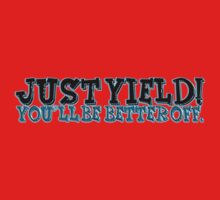 just yield! T-Shirt