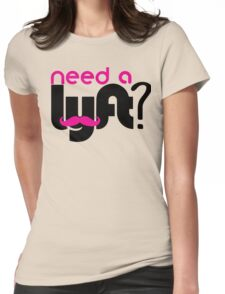 Need a lyft? Womens Fitted T-Shirt